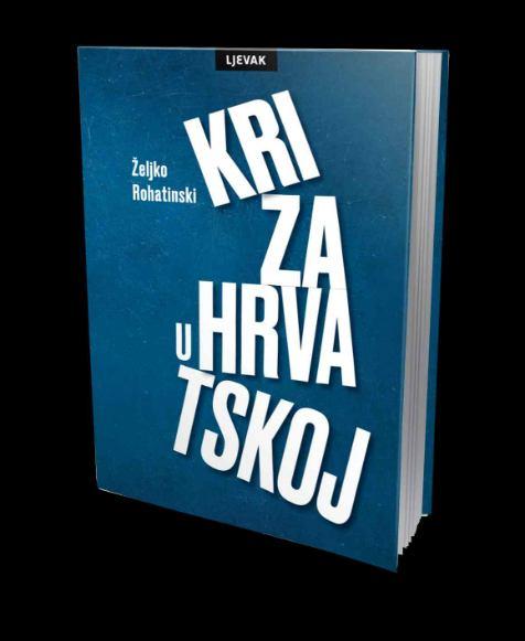 """Predstavljanje knjige Željka Rohatinskog: """"Kriza u Hrvatskoj"""""""